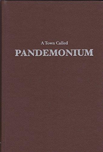 9780957169661: A Town Called Pandemonium