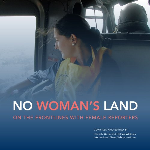 9780957173507: No Woman's Land: On the Frontiers with Female Journalists