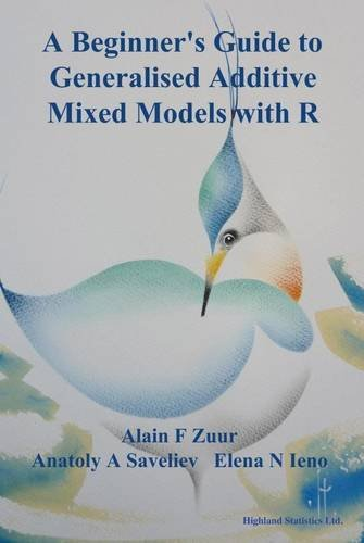 9780957174160: A Beginner's Guide to Generalised Additive Mixed Models with R