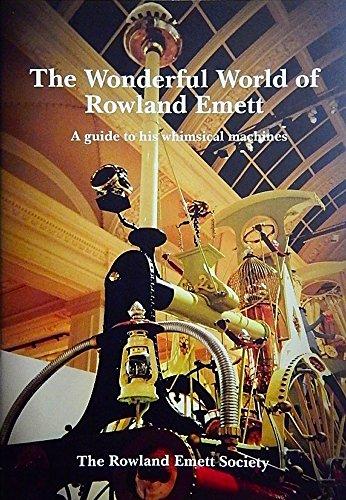 The Wonderful World of Rowland Emett: A: Rowland Emett Society,