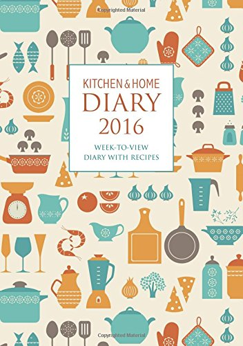 9780957177284: Kitchen & Home Diary 2016: A5 Week-to-View Diary with Recipes