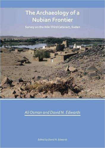9780957178007: The Archaeology of a Nubian Frontier: Survey on the Nile Third Cataract