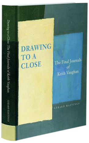 The Final Journals Of Keith Vaughan: Gerard Hastings - FIRST EDITION UNREAD