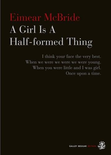 A Girl is a Half-formed Thing >>>> THIS IS A SUPERB SIGNED & DATED UK 1ST EDITION -...
