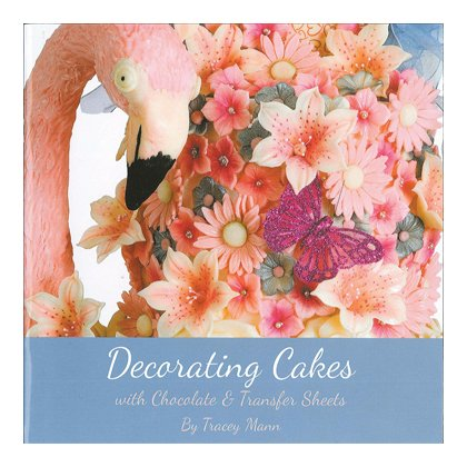 9780957189003: Decorating Cakes with Chocolate and Transfer Sheets