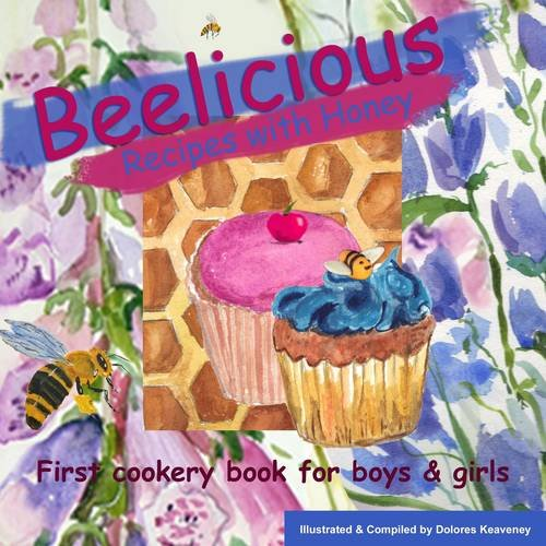 9780957191709: Beelicious Recipes with Honey
