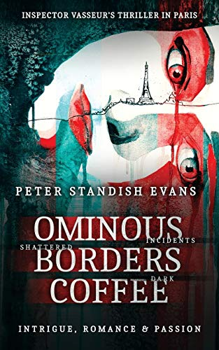 Ominous: Borders: Coffee: (The Paris Thriller. A Novel.): Peter Standish Evans