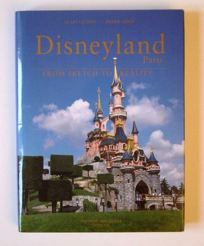 9780957200913: Disneyland Paris from Sketch to Reality