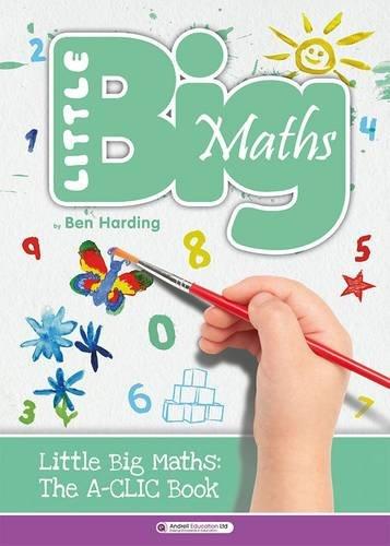 9780957205789: The Little Big Maths A-CLIC Guide