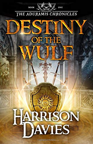 9780957206786: The Aduramis Chronicles: Destiny of the Wulf
