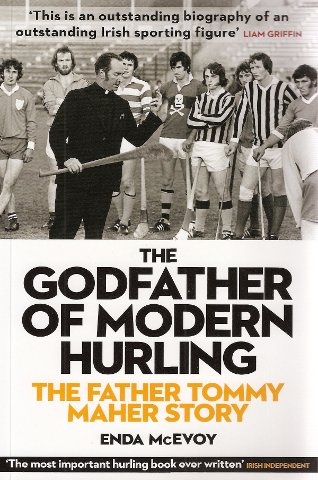 9780957207202: The Godfather of Modern Hurling: The Fr Tommy Maher Story - How the Kilkenny Priest Drew a New Blueprint for the National Game