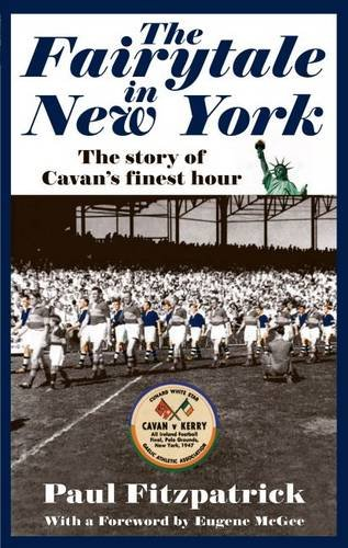 9780957207264: The Fairytale in New York: The Story Behind Cavan's Greatest Victory