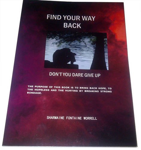 9780957208100: Find Your Way Back: Don't You Dare Give Up