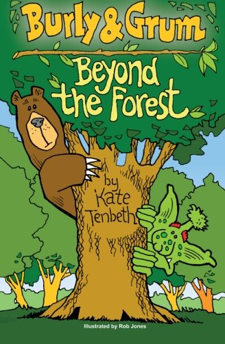 Burly Grum - Beyond the Forest The Burly Grum Tales Volume 1: Kate Tenbeth