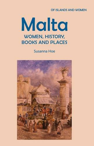 9780957215351: Malta: Women, History, Books and Places