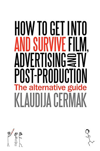 How to Get Into and Survive Film, Advertising and TV post-production: Klaudija Cermak