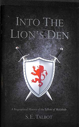 9780957218208: Into the Lion's Den: A Biographical History of the Talbots of Malahide