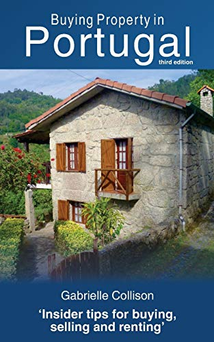 Buying Property in Portugal (third edition): Collison, Gabrielle