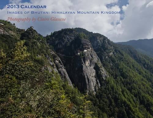 9780957219809: 2013 Calendar, Images of Bhutan: Himalayan Mountain Kingdom