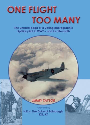 9780957221000: One Flight Too Many: The Saga of a Young Spitfire Photographic Pilot in WW2 and Its Aftermath