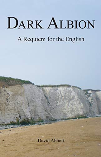 9780957228900: Dark Albion: A Requiem for the English