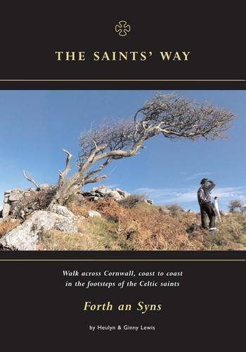 9780957234000: The Saints' Way: Walk Across Cornwall, Coast to Coast in the Footsteps of the Celtic Saints Forth an Syns