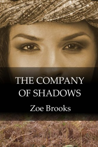 9780957234178: The Company of Shadows (The Healer's Shadow) (Volume 3)