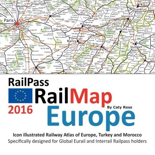 RailPass RailMap Europe 2016: Icon illustrated Railway: Ross, Caty