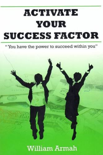 9780957236400: Activate Your Success Factor: You Have the Power to Succeed within You
