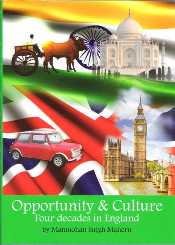 Opportunity and Culture: Four Decades in England: Maheru, Manmohan Singh