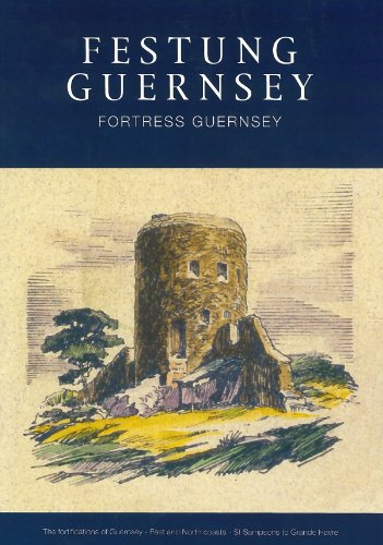9780957245617: The Fortifications of Guernsey-West Coast - Grande Havre to Perelle (Festung Guernsey) (English and German Edition)