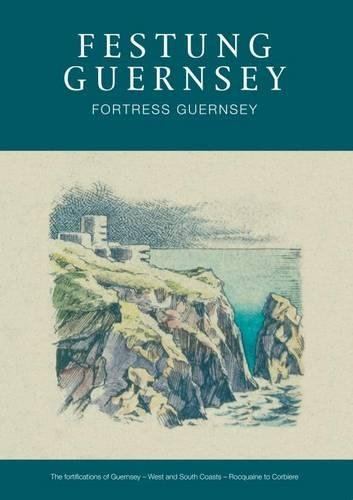 9780957245631: The Fortifications of Guernsey-East and North coasts - St Sampsons to Grande Havre (Festung Guernsey) (English and German Edition)