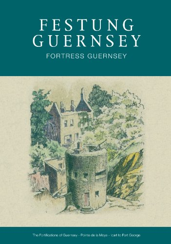 The Fortifications of Guernsey-South and East Coasts
