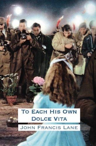 To Each His Own Dolce Vita: John Francis Lane