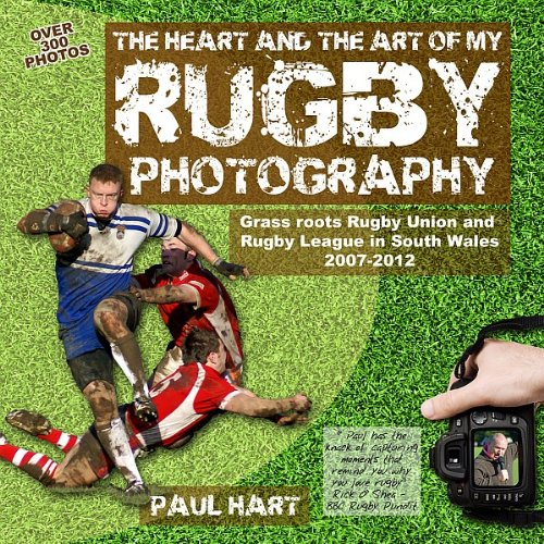 9780957246508: The Heart and the Art of My Rugby Photography