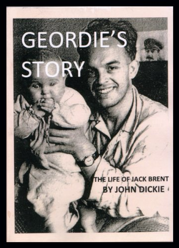 9780957248021: Geordie's Story: The Life of Jack Brent