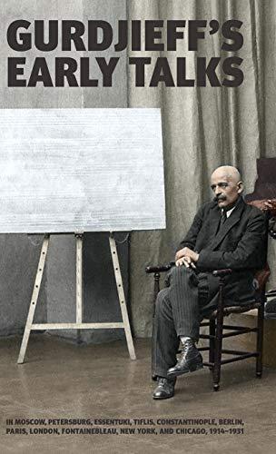 9780957248113: Gurdjieff's Early Talks 1914-1931