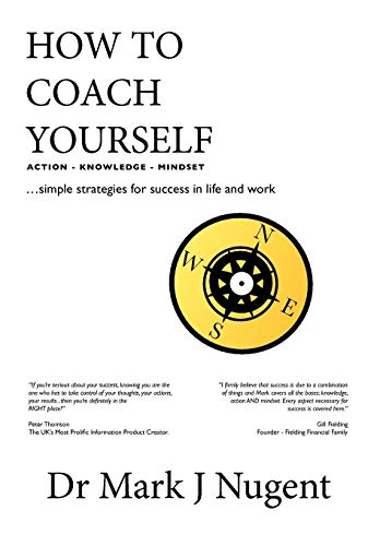 9780957249707: How to Coach Yourself: Action - Knowledge - Mindset