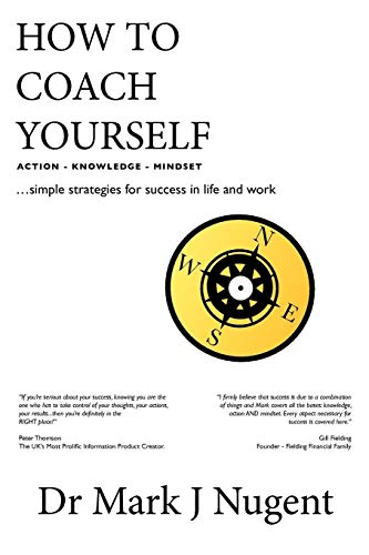 9780957249714: How to Coach Yourself: Action - Knowledge - Mindset