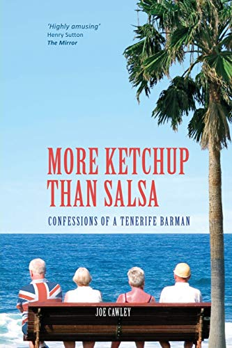 9780957249905: More Ketchup than Salsa: Confessions of a Tenerife Barman