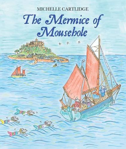 The Mermice of Mousehole: Cartlidge, Michelle