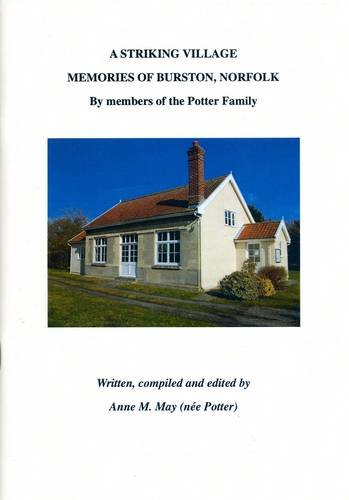 9780957259119: A Striking Village - Memories of Burston, Norfolk