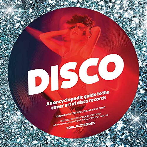 Disco: An Encyclopedic Guide to the Cover Art of Disco Records: Patrick Vogt