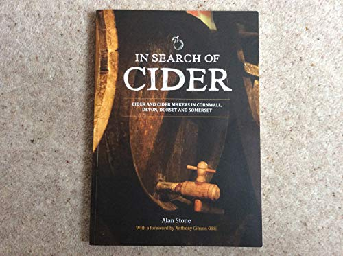 9780957261105: In Search of Cider: Cider and Cider Makers in Cornwall, Devon, Dorset and Somerset