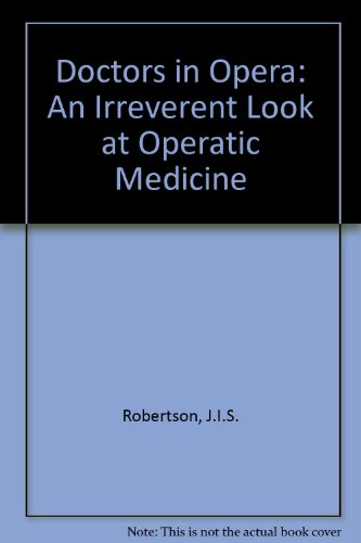 9780957264106: Doctors in Opera: An Irreverent Look at Operatic Medicine