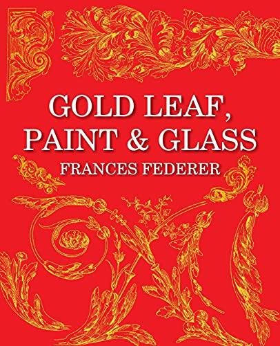 9780957269408: Gold Leaf, Paint & Glass