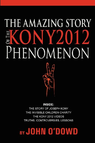 9780957271111: The Amazing Story Of The Kony 2012 Phenomenon