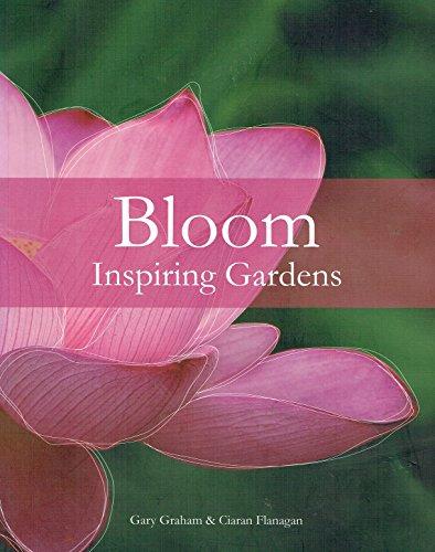 9780957271203: Bloom Inspiring Gardens