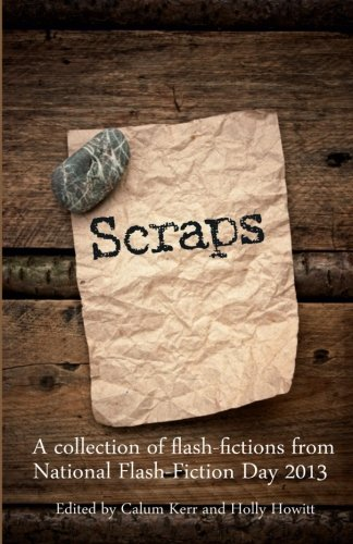 Scraps: A collection of flash-fictions from National: Calum Kerr; Tania