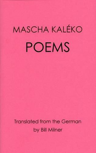 9780957271746: Mascha Kaleko Poems: Translated from the German by Bill Milner